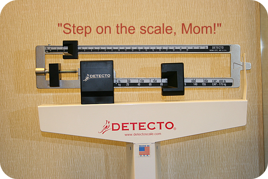 Step on the scale, Mom!
