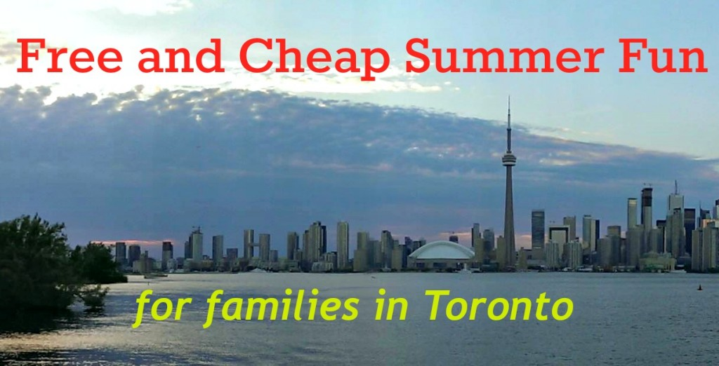 Free and cheap summer fun for families in Toronto